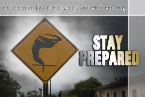 A sign with a tornado on it and the words Stay Prepared