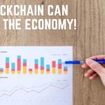How Blockchain Can Improve The Economy